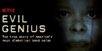 Les Génies du Mal (Evil Genius: The True Story Of America's Most Diabolical Bank Heist)