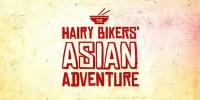 The Hairy Bikers' Asian Adventure