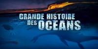 Grande Histoire des Océans (Universum der Ozeane)