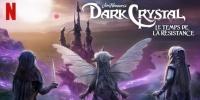 Dark Crystal : Le Temps de la résistance (The Dark Crystal: Age of Resistance)