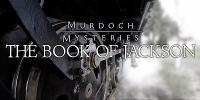 Murdoch Mysteries: The Book of Jackson (webisodes)