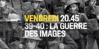 39-40, la guerre des images