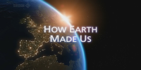 Planète sous influence (How Earth Made Us)