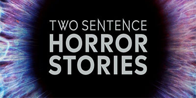 Two Sentence Horror Stories (2019)