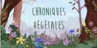 Chroniques Végétales (Kräutergeschichten)