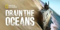 Trésors sous les Mers (Drain the Oceans)