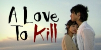 A Love to Kill (I jugilnomui sarang)