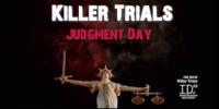 Killer Trials: Judgment Day