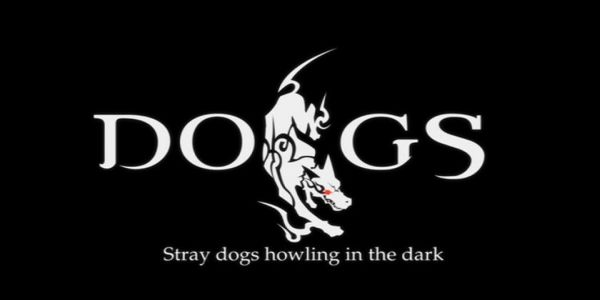 Dogs: Stray Dogs Howling in the Dark
