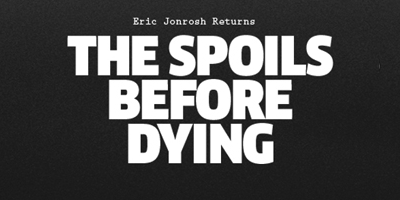 The Spoils Before Dying