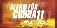 Alerte Cobra : Team 2 (Alarm für Cobra 11 - Einsatz für Team 2)