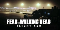 Fear the Walking Dead : Flight 462 (Webisodes)