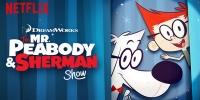 Le Show de M. Peabody et Sherman (The Mr. Peabody & Sherman Show)