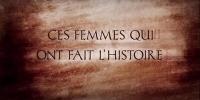 Ces femmes qui ont fait l'Histoire (Frauen, die Geschichte machten)