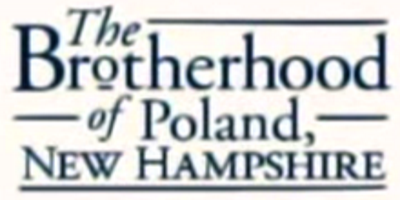 The Brotherhood of Poland, New Hampshire