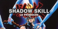 Shadow Skill - Le Prologue (Shadow Skill: Epilogue)