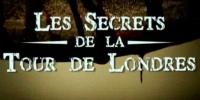 Les secrets de la tour de Londres (Bloody Tales of the Tower of London)
