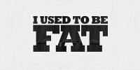 Avant j'étais gros (I Used To Be Fat)