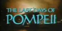 Les Derniers Jours de Pompéi (The Last Days of Pompeii)