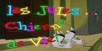 Les Jules, chienne de vie...