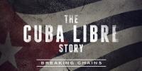 Cuba, l'histoire secrète (The Cuba Libre Story)